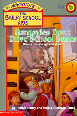 Image for Gargoyles Don't Drive School Buses (The Adventures of the Bailey School Kids, #19)
