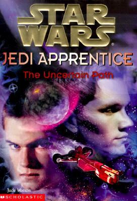 Image for The Uncertain Path (Star Wars: Jedi Apprentice, Book 6)