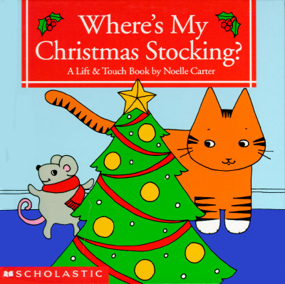 Image for Where's My Christmas Stocking? (Lift and Touch Bks. )