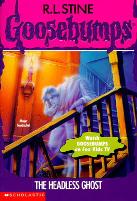 Image for The Headless Ghost (Goosebumps, No 37)