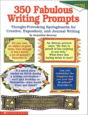 Image for 350 Fabulous Writing Prompts: Thought-Provoking Springboards For Creative, Expository, and Journal Writing