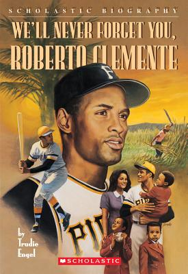 Image for We'll Never Forget You, Roberto Clemente
