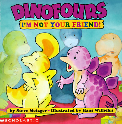 Image for I'm Not Your Friend! (Dinofours)