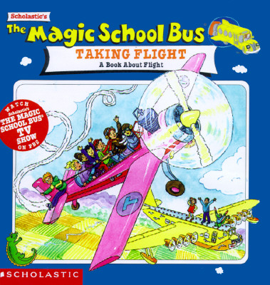 Image for The Magic School Bus Taking Flight: A Book About Flight