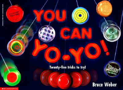 Image for You Can Yo-Yo! Twenty-five Tricks to Try!