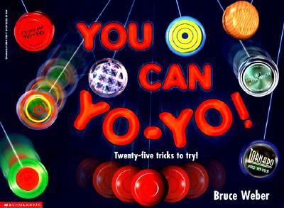 Image for You Can Yo-Yo! Twenty-five Tricks to Try!
