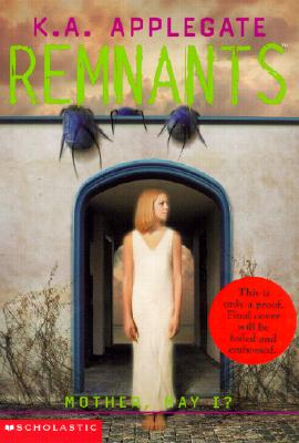 Mother, May I? (Remnants #8), K.A. Applegate