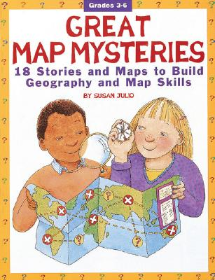 Image for GREAT MAP MYSTERIES 18 STORIES AND MAPS TO BUILD GEOGRAPHY AND MAP SKILLS