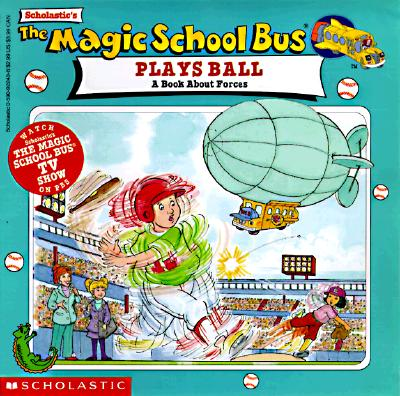 Image for The Magic School Bus Plays Ball: A Book About Forces