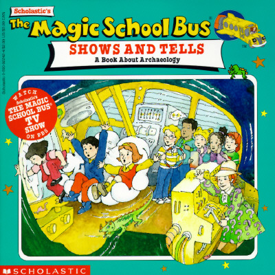 Image for The Magic School Bus Shows And Tells: A Book About Archaeology