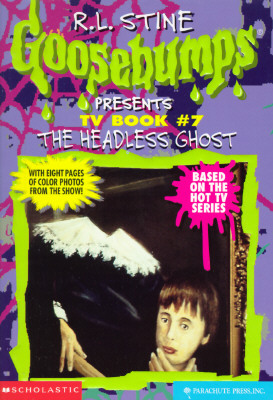 Image for The Headless Ghost (Goosebumps Presents TV Book #7)