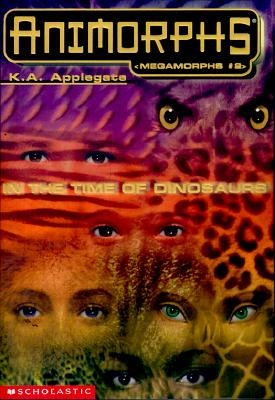 Image for In the Time of Dinosaurs (Animorphs Megamorphs, 2)