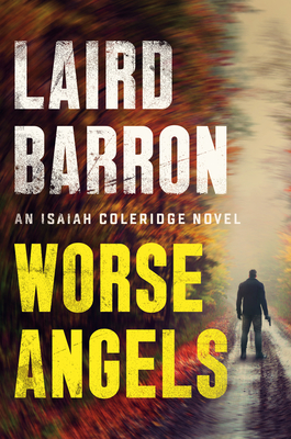 Image for WORSE ANGELS AN ISAIAH COLERIDGE NOVEL