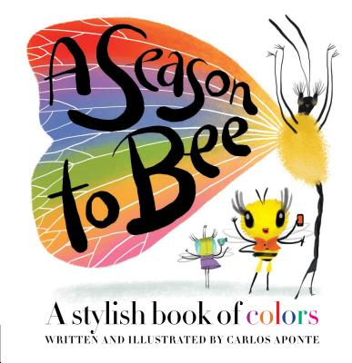 Image for SEASON TO BEE: A STYLISH BOOK OF COLORS
