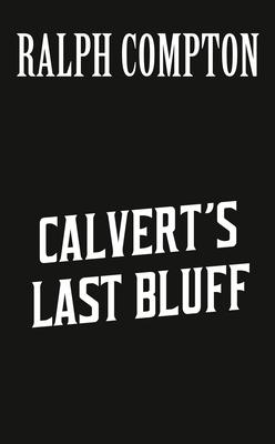 Image for Calvert's Last Bluff