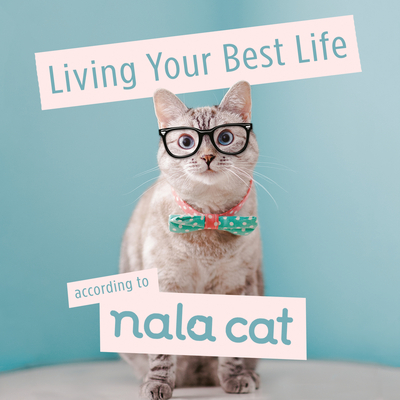 Image for LIVING YOUR BEST LIFE ACCORDING TO NALA CAT