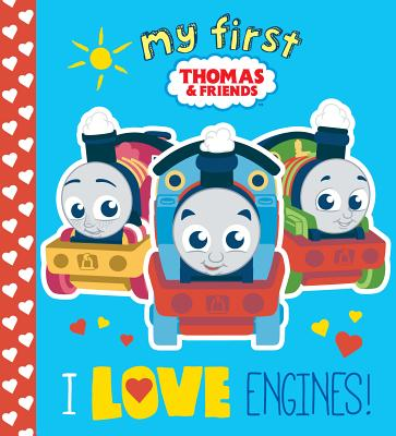 Image for I LOVE ENGINES! (MY FIRST THOMAS & FRIENDS)