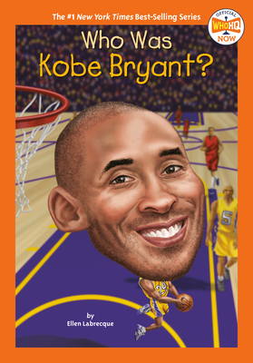 Image for WHO WAS KOBE BRYANT?