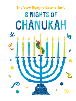 Image for VERY HUNGRY CATERPILLAR'S 8 NIGHTS OF CHANUKAH