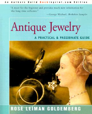 Antique Jewelry: A Practical & Passionate Guide, Goldemberg, Rose Leiman