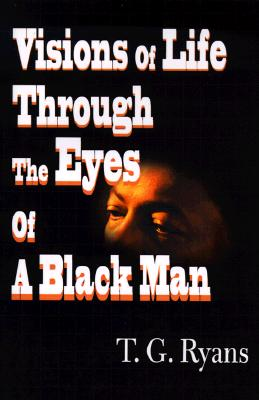 Image for Visions of Life Through the Eyes of a Black Man