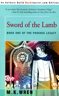 Sword of the Lamb: Book One of The Phoenix Legacy, M. K. Wren