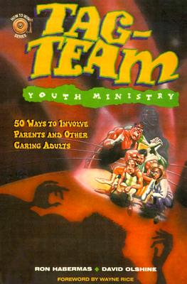 Image for Tag-Team Youth Ministry: 50 Ways to Involve Parents and Other Caring Adults