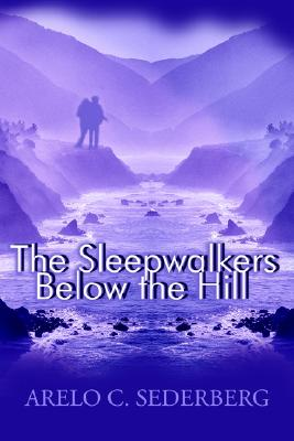 Image for The Sleepwalkers Below the Hill