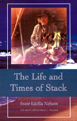 The Life and Times of Stack, Nelson, Luella