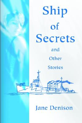 Ship of Secrets and Other Stories, Denison, Jane