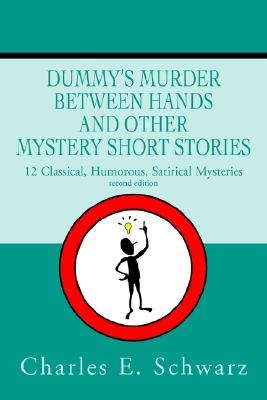 Image for Dummy's Murder Between Hands and other mystery short stories: 12 Classical, Humorous, Satirical Mysteries