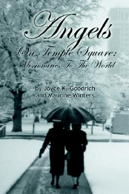 Image for Angels On Temple Square: Missionaries to the World