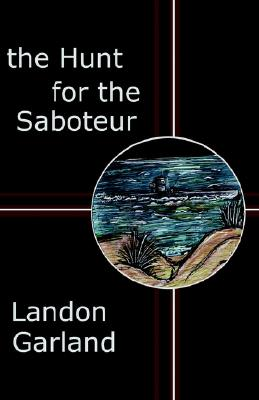 The Hunt for the Saboteur, Garland, Landon