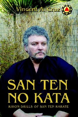 San Ten no Kata: Kihon Drills of San Ten Karate, Vincent Cruz