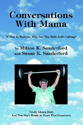 Image for Conversations With Mama: If This Is Heaven, Why Are The Kids Still Calling?
