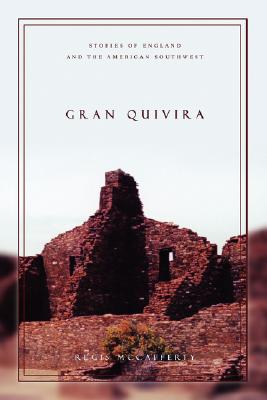 Gran Quivira: Stories of England and the American Southwest, McCafferty, Regis