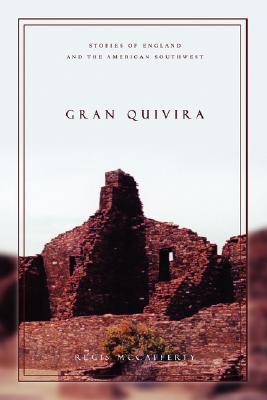 Gran Quivira: Stories of England and the American Southwest, McCafferty, Regis