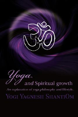 Yoga and Spiritual growth: An explanation of yoga philosophy and lifestyle., Clerest, David