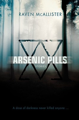 Arsenic Pills: Stories, McAllister, Raven