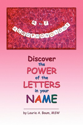 Image for A to Z Acrophonology: Discover the Power of the Letters in Your Name