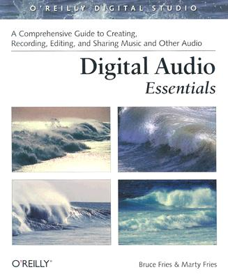 Digital Audio Essentials, Fries, Bruce; Fries, Marty