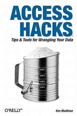 Image for Access Hacks: Tips & Tools for Wrangling Your Data
