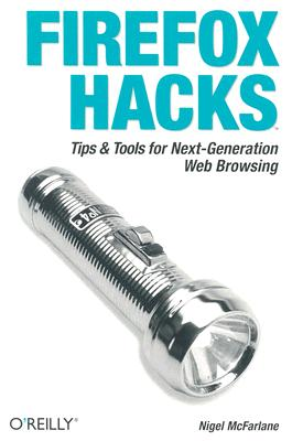 Image for Firefox Hacks: Tips & Tools for Next-Generation Web Browsing