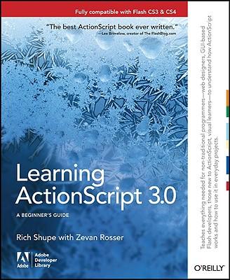 Learning ActionScript 3.0: A Beginner's Guide, Shupe, Rich; Rosser, Zevan