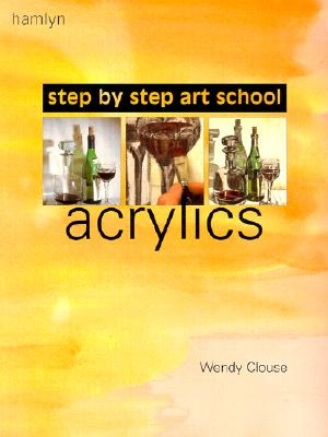 Image for Acrylics (Step-by-Step Art School)