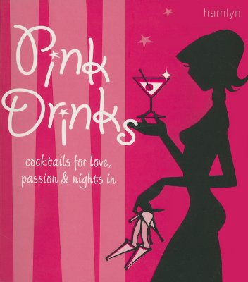 Image for PINK DRINKS : COCKTAILS FOR LOVE  PASSIO
