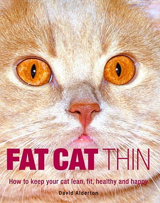 Image for Fat Cat Thin: How to Keep Your Cat Lean, Fit, Healthy and Happy