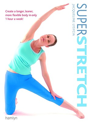 Image for Superstretch: Create a Longer, Leaner, More Flexible Body in Only 1 Hour a Week!