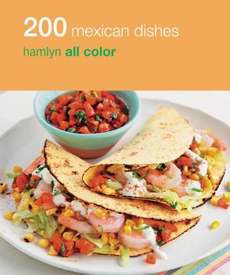 Image for 200 Mexican Dishes: Hamlyn All Color