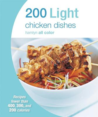 Image for 200 Light Chicken Dishes (Hamlyn All Color)